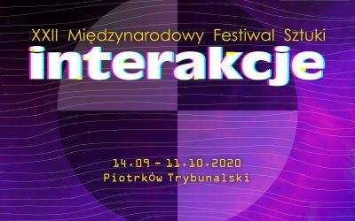 """XXII Międzynarodowy Festiwal Sztuki """"Interakcje"""" Piotrków Trybunalski, wrzesień 2020"""